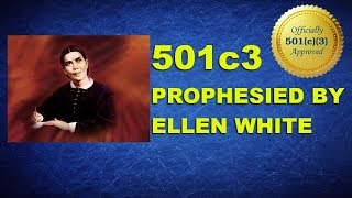 501c3 Prophesied by E.G.White