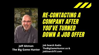 Re-Contacting a Company After You've Turned Down a Job Offer | JobSearchRadio.com