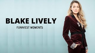 Blake Lively Funniest Moments