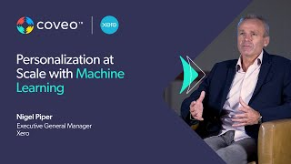 Nigel Piper, GM Customer Success at XERO shares his insight on how they were able to offer personalized, proactive customer support while sustaining high growth using Coveo's AI-powered search and machine learning to put the right content in user's hands at exactly the right moment.