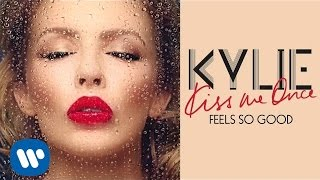 Kylie Minogue - Feels So Good - Kiss Me Once