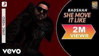 Badshah   She Move It Like    ONE Album   Official Lyric Video