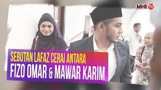 Sebutan lafaz cerai antara Fizo Omar dan Mawar Karim