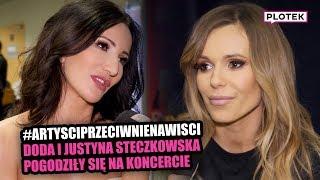 DODA i STECZKOWSKA pogodziły się na koncercie