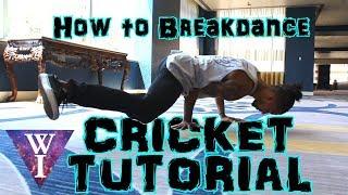 How to Cricket - Beginner Breakdance Tutorial by William Irizarry