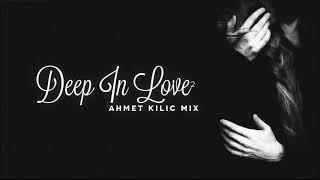 DEEP IN LOVE 2   AHMET KILIC
