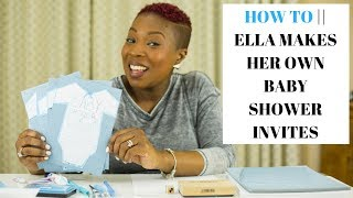 HOW TO || ELLA MAKES HER OWN BABY SHOWER INVITES