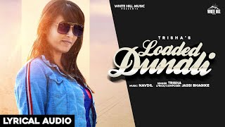 Loaded Dunali (Lyrical Audio) | Trisha | New Punjabi Songs 2020 | White Hill Music