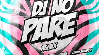 Dj No Pare REMIX - Justin Quiles ft Natti Natasha, Farruko, Zion, Dalex, Lenny Tavárez