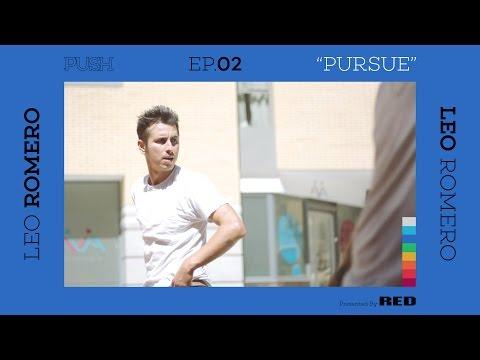 PUSH   Leo Romero: Pursue - Episode 2