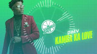 Daev – Kamba Ka Love (Prod. By Clerk) | Zambezi Juice