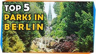 Top 5 Parks in Berlin