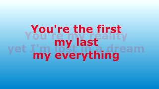 You're the first, my last, my everything -  Barry White - with lyrics