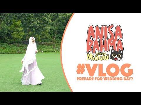 #VLOG 37 - PREPARE FOR WEDDING DAY? || Anisa Rahma