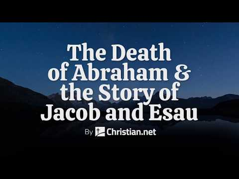 Genesis 25: The Death Of Abraham & The Story Of Jacob And Esau | Bible Story (2020)