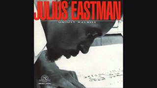 Julius Eastman - Unjust Malaise (full album)