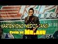 Download Video KARTONYONO MEDOT JANJI Cover by Mr.ANU - RPR PRO LIVE PUTAT,BLEBERAN,PLAYEN