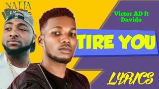 Tire You [Victor AD Ft Davido] Lyrics   Absolutely Lyrics
