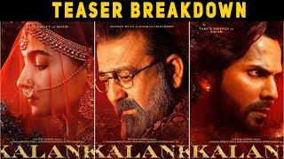 Kalank Teaser Breakdown | Varun | Aditya Roy | Sanjay | Alia | Sonakshi | Madhuri | Abhishek Varman