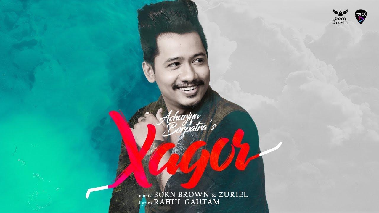 Xagor lyrics-Achurjya Borpatra