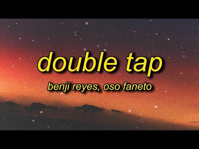 Benji Reyes - Double Tap (Lyrics) feat. Oso Faneto