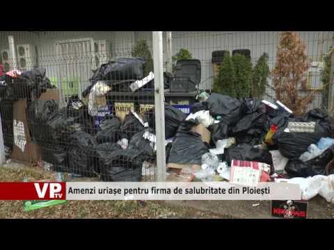 Amenzi uriașe pentru firma de salubritate din Ploiești