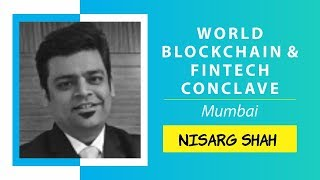 Provenance Using Blockchain by Nisarg Shah @ World Blockchain Technology, Mumbai