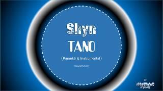 Shyn - Tano Instrumental & Lyrics (Karaoke 2020)