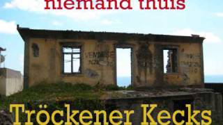 Trockener Kecks - Niemand Thuis video