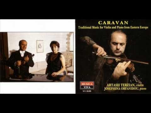 Caravan violin-Artash Terzian,piano-Zozefina Orfanidi (Traditional Armenian  musiс)