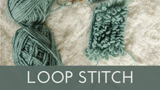 How to Knit the Loop Stitch || Knitting Stitch Tutorial
