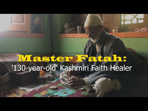 Master Fatah: '130-year-old' Kashmiri Faith Healer