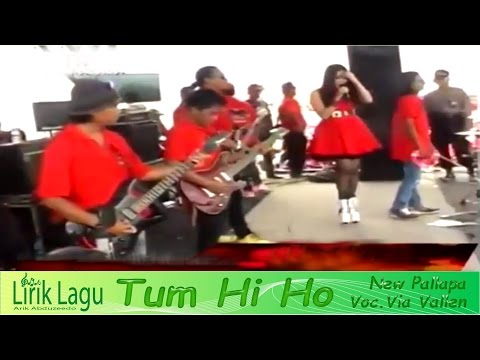 New Pallapa - Via Vallen  - Tum Hi Ho Live ( Dengan Lirik) Mp3
