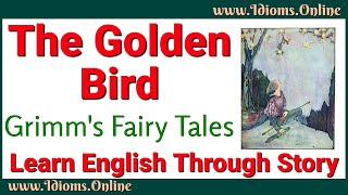 Learn English Through Story    The Golden Bird Audio Story   Grimm's Fairy Tales