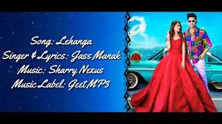 Jass Manak - LEHANGA Full Song With Lyrics Mahira
