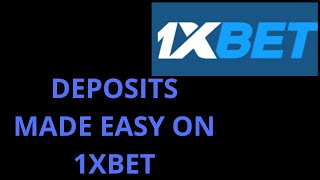 HOW TO MAKE A DEPOSIT ON 1XBET , 2020
