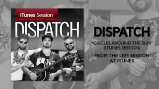 "Dispatch - ""Circles Around The Sun"" [iTunes Session]"