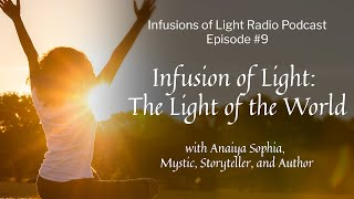Infusions of Light Podcast