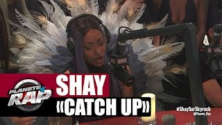 """Shay """"Catch Up"""" En Live #PlanèteRap"""