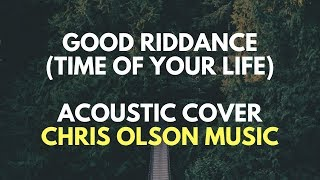 An acoustic cover of Greenday Good Riddance (Time of Your Life)