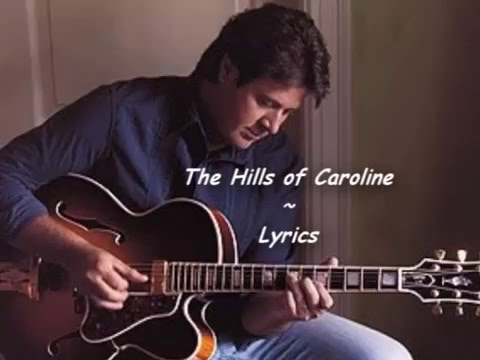 The Hills of Caroline - Lyrics - Vince Gill