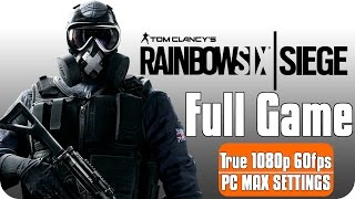Tom Clancy's Rainbow Six Siege » FULL GAME Campaign Gameplay Walkthrough [PC] ●1080P 60FPS●