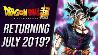 Dragon Ball Super RETURNING July 2019!?