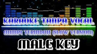 Male Key - Mimpi Terindah Slow Version (Karaoke Tanpa Vocal)
