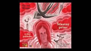 Oscar Wilde - Šťastný princ a jiné pohádky (Pohádka, Audioknihy, Mluvené slovo | AudioStory)