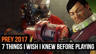 7 things I wish I knew before playing Prey