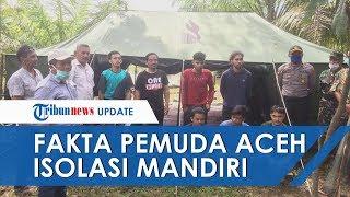Fakta 8 Pemuda di Aceh Isolasi di Hutan dari Tidur di Rumah Kosong hingga Akhirnya di Tenda