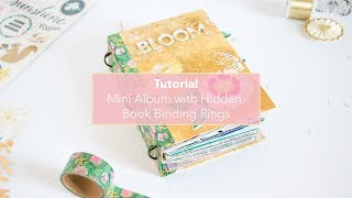 Tutorial: Bloom Mini Album With Hidden Book Binding Rings.