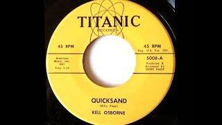 Kell Osborne - QUICKSAND - (Gold Star Studio)  (1963)