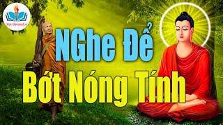 Nghe Phật Dạy - Để Bớt Nóng Tính Cho Đời Thêm Hạnh Phúc An Lạc